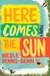 Cover of Here Comes The Sun by Nicole Dennis-Benn