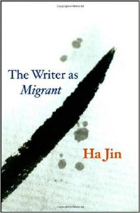 Jin, Ha - cover of The Writer as Migrant