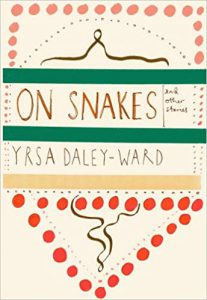 Cover of Yrsa Daley-Ward's On Snakes and Other Stories