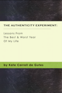 Cover of Kate Caroll de Gutes's book The Authenticity Experiement