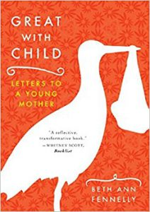 Cover of Beth Ann Fennelly's Great with Child.