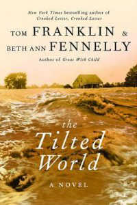 Cover of Beth Ann Fennelly & Tom Franklin's The Tilted World