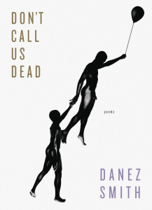 Cover of Danez Smith's Don't Call Us Dead