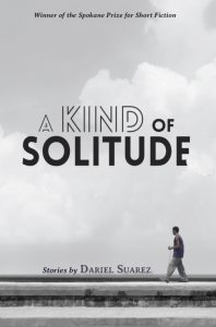 Cover of Dariel Suarez's A Kind of Solitude
