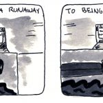More; being a runaway and independent.
