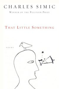 Cover of That Little Something by Charles Simic.