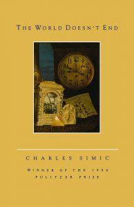 Cover of The World Doesn't End by Charles Simic.