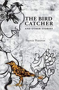 Cover of Fayeza Hasanat's The Bird Catcher and Other Stories.
