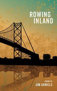 Cover of Rowing Inland by Jim Daniels.
