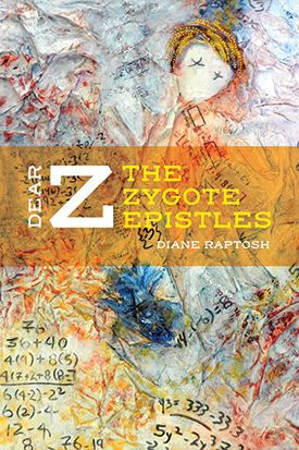 Cover of Dear Z: The Zygote Epistles by Diane Raptosh.